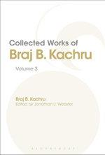 Collected Works of Braj B. Kachru : Volume 3 - Braj Kachru