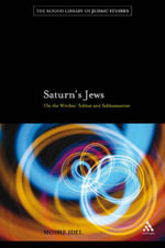 Saturn's Jews : On the Witches' Sabbat and Sabbateanism - Moshe Idel