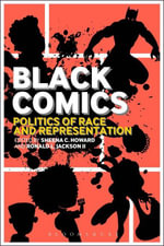 Black Comics : Politics of Race and Representation