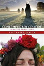 Contemporary Druidry : A Native Tradition? - Suzanne Owen