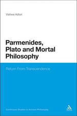 Parmenides, Plato and Mortal Philosophy : Return from Transcendence - Vishwa Adluri