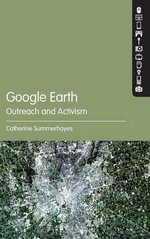 Google Earth, Outreach and Activism - Catherine Summerhayes