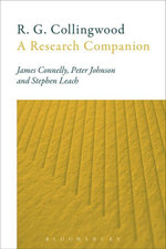 R. G. Collingwood : A Research Companion - James Connelly