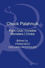 Chuck Palahniuk : Fight Club, Invisible Monsters, Choke