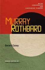 Murray Rothbard - Gerard Casey