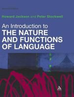 An Introduction to the Nature and Functions of Language : Second Edition - Howard Jackson