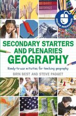 Secondary Starters and Plenaries : Geography: Ready-to-use activities for teaching geography - Brin Best