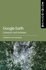 Google Earth : Outreach and Activism - Catherine Summerhayes