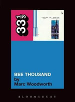 Guided By Voices' Bee Thousand : 33 1/3 - Marc Woodworth