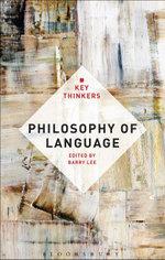 Philosophy of Language : The Key Thinkers