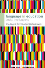 Language in Education : Social Implications - Rita Elaine Silver