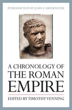 A Chronology of the Roman Empire - Timothy Venning