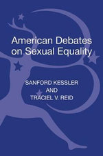 American Debates on Sexual Equality : Feminist Thought from Sappho to Satrapi - Sanford Kessler