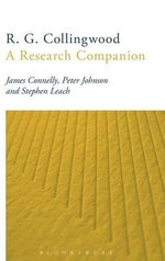 R G Collingwood : A Research Companion - James Connelly