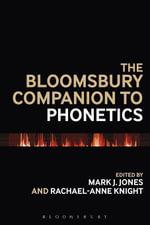 The Bloomsbury Companion to Phonetics