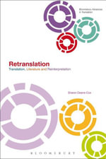Retranslation : Translation, Literature and Reinterpretation - Sharon Deane-Cox