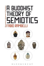 A Buddhist Theory of Semiotics : Signs, Ontology, and Salvation in Japanese Esoteric Buddhism - Fabio Rambelli