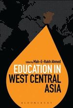 Education in West Central Asia : Schooling, Ethnicity and the Scholarly Habitus
