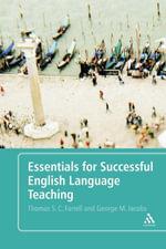Essentials for Successful English Language Teaching - Thomas S. Farrell