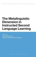 The Metalinguistic Dimension in Instructed Second Language Learning : Key Theories and Effective Practices