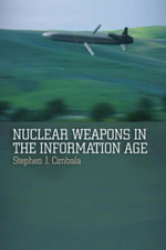 Nuclear Weapons in the Information Age - Stephen J. Cimbala