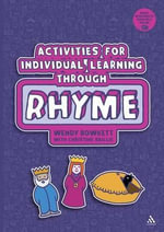 Activities for Individual Learning Through Rhyme : Resources for the Early Years Practitioner - Wendy Bowkett