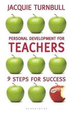 9 Habits of Highly Effective Teachers : A Practical Guide to Personal Development - Jacquie Turnbull