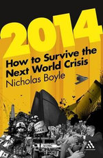 2014 : How to Survive the Next World Crisis - Nicholas Boyle