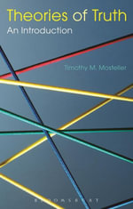 Theories of Truth : An Introduction - Timothy M. Mosteller