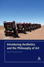 Introducing Aesthetics and the Philosophy of Art - Darren Hudson Hick