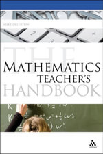 The Mathematics Teacher's Handbook - Mike Ollerton
