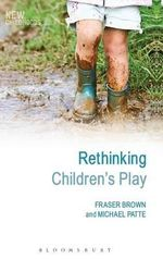 Rethinking Children's Play : New Childhoods Ser. - Michael Patte