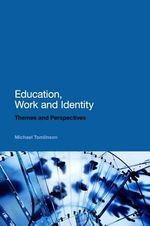 Education, Work and Identity : Themes and Perspectives - Michael Tomlinson