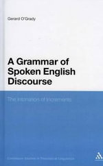 A Grammar of Spoken English Discourse : The Intonation of Increments - Gerard O'Grady