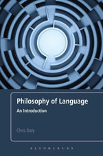 Philosophy of Language : An Introduction - Chris Daly