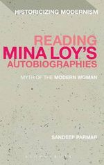 Reading Mina Loy's Autobiographies : Myth of the Modern Woman - Sandeep Parmar