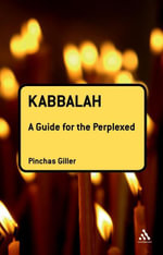 Kabbalah : A Guide for the Perplexed - Pinchas Giller