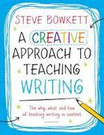 A Creative Approach to Teaching Writing - Steve Bowkett