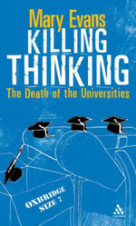 Killing Thinking : Death of the University - Mary Evans