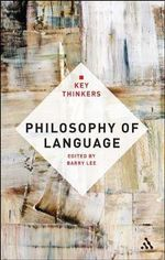 Philosophy of Language : The Key Thinkers