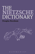 The Nietzsche Dictionary - Douglas Burnham