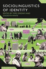 The Sociolinguistics of Identity : Advances in Sociolinguistics