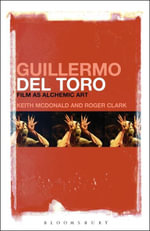 Guillermo del Toro : Film as Alchemic Art - Keith McDonald