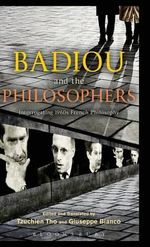 Badiou and the Philosophers : Interrogating 1960s French Philosophy