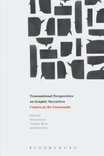 Transnational Perspectives on Graphic Narratives : Comics at the Crossroads