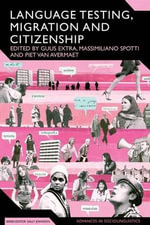 Language Testing, Migration and Citizenship : Cross-National Perspectives on Integration Regimes - Guus Extra