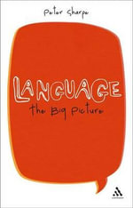 Language : The Big Picture - Peter Sharpe