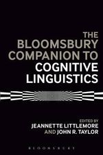 The Bloomsbury Companion to Cognitive Linguistics