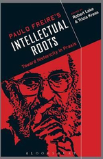 Paulo Freire's Intellectual Roots : Toward Historicity in Praxis