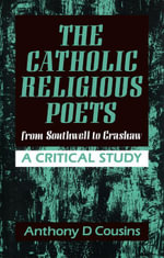 Catholic Religious Poets : From Southwell to Crawshaw - Anthony D. Cousins